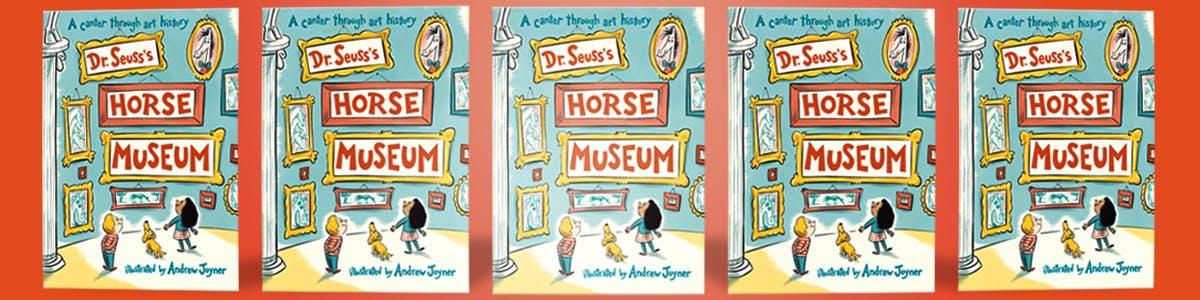 Dr Seuss' Horse Museum
