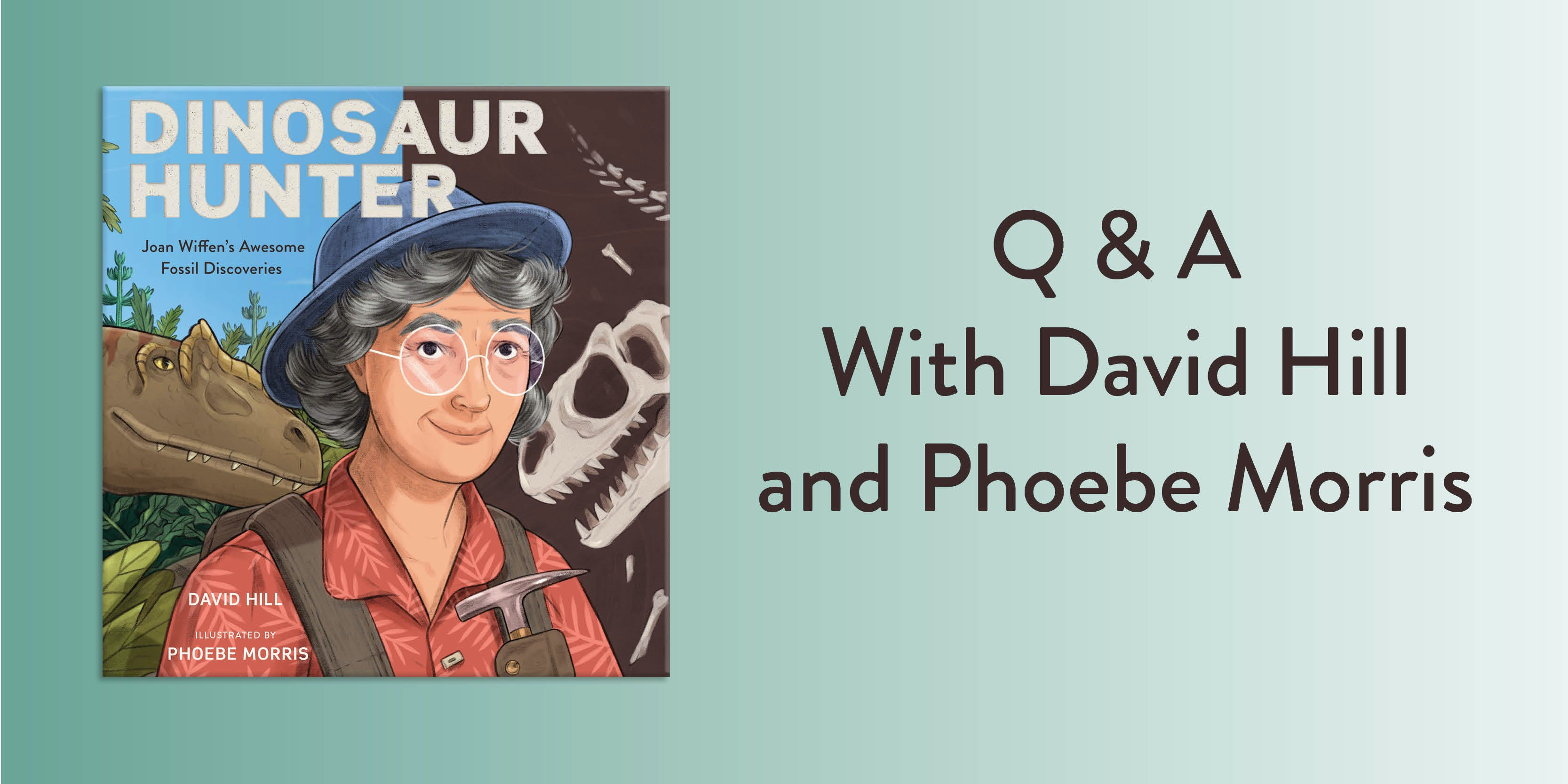 Unearthing Dinosaur Hunter with David Hill and Phoebe Morris