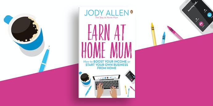 Earn at Home Mum by Jody Allen - Penguin Books Australia