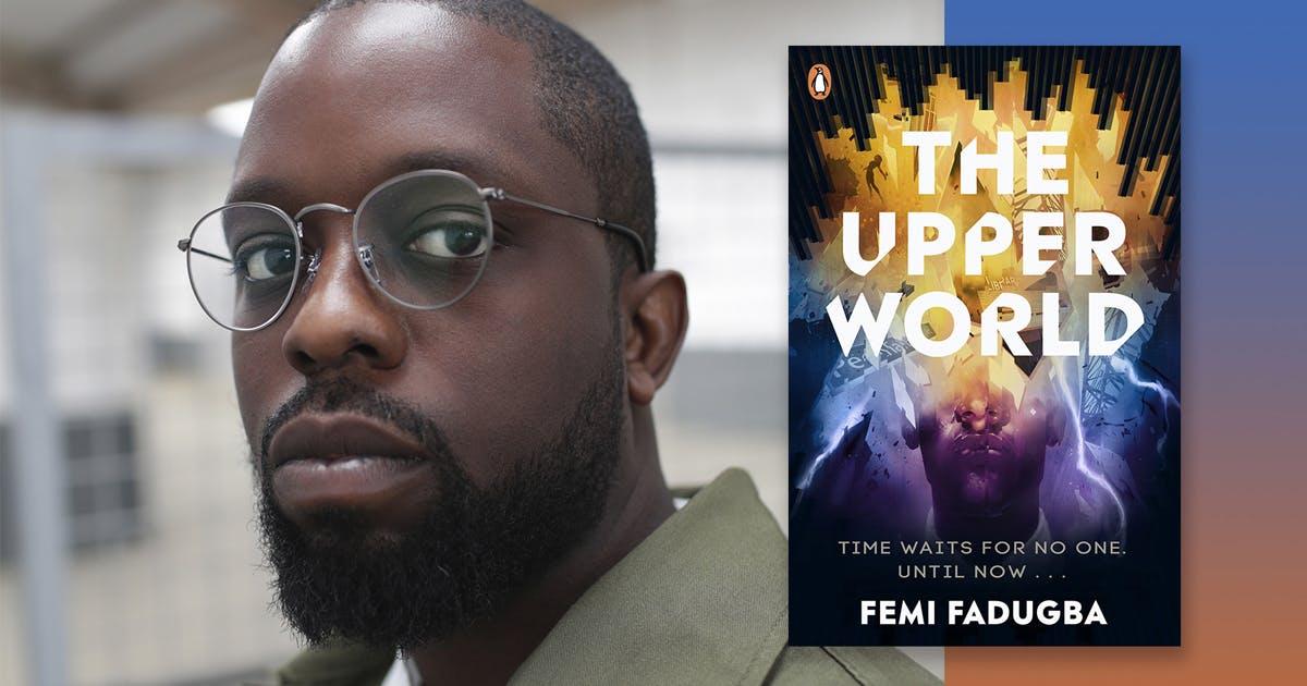 How I wrote it: Femi Fadugba on The Upper World