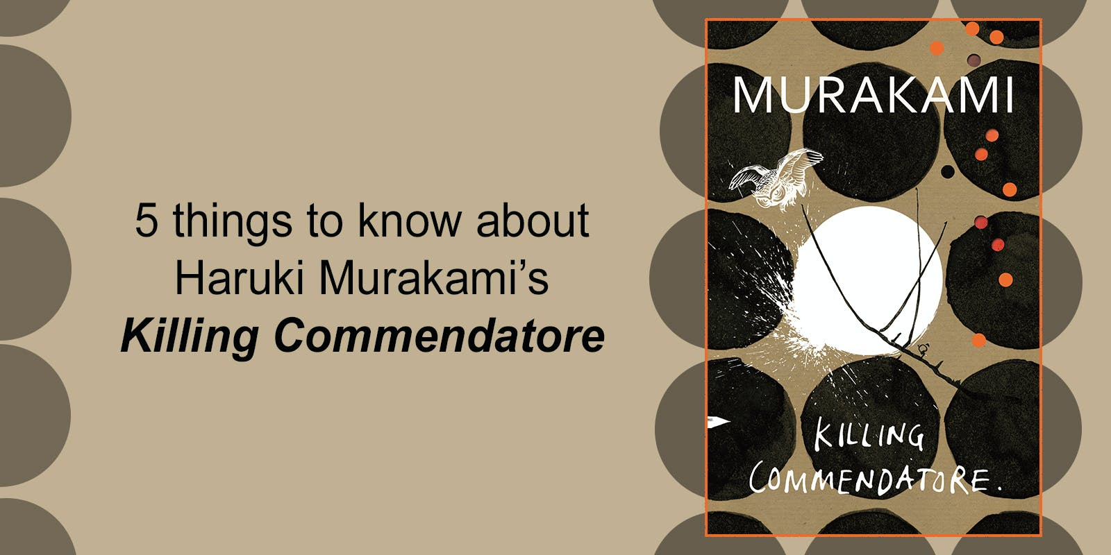 5 things to know about Haruki Murakami's Killing Commendatore