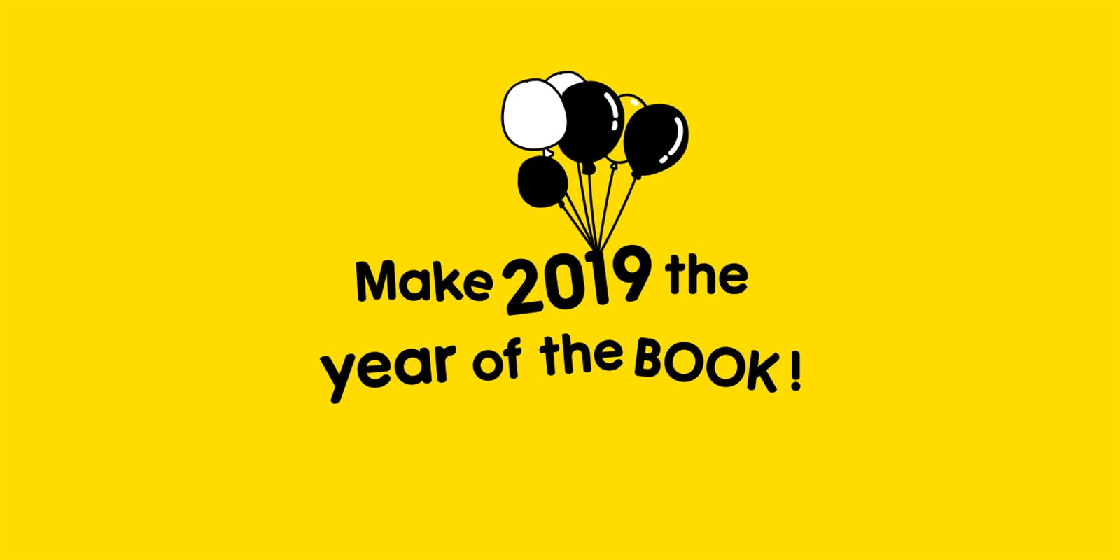 Make 2019 the year of the book!